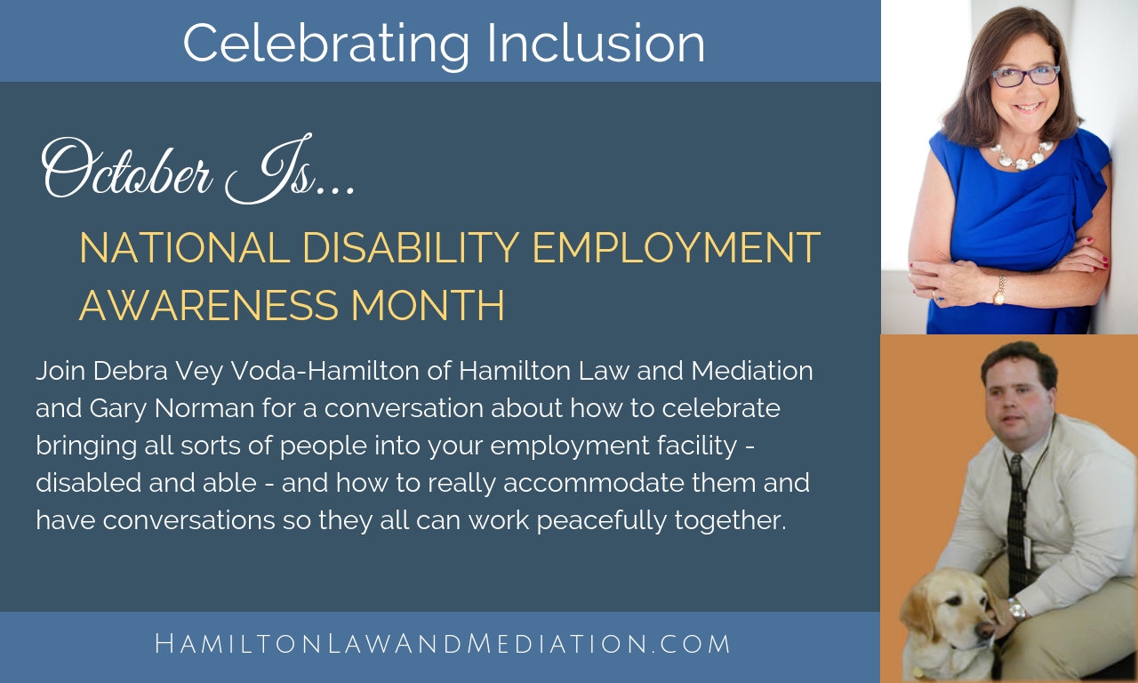 Celebrating National Disability Employment Awareness Month with Gary Norman, Debra Vey Voda-Hamilton, Accommodating the Accommodators, service animals, emotional support animals,